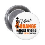 Multiple Sclerosis I Wear Orange For My Best Frien Pinback Button