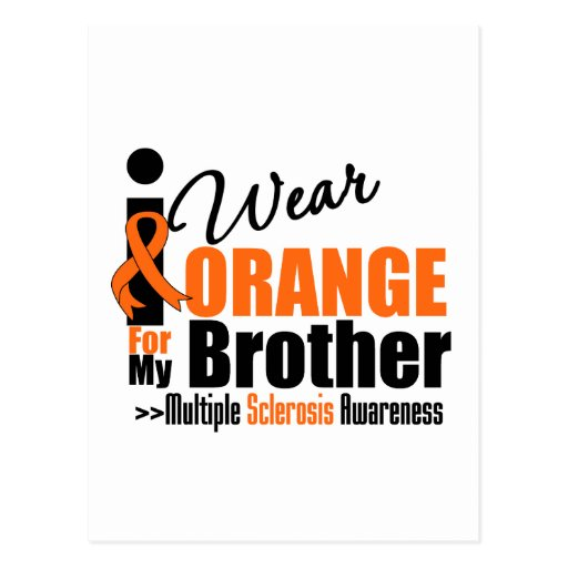 Multiple Sclerosis I Wear Orange For My Brother Post Card