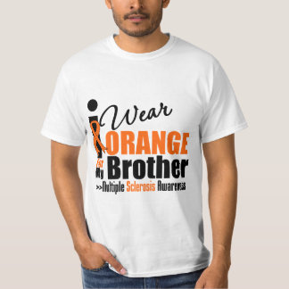 Multiple Sclerosis I Wear Orange For My Brother Shirt