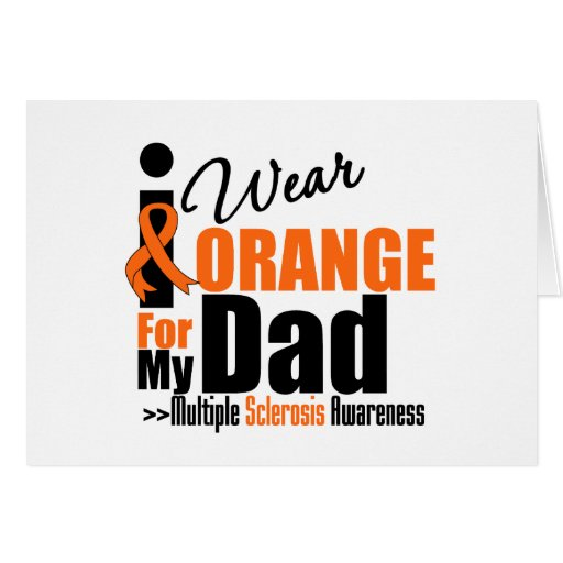 Multiple Sclerosis I Wear Orange For My Dad Greeting Cards
