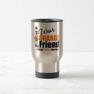 Multiple Sclerosis I Wear Orange For My Friend Mug