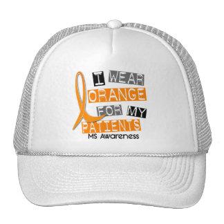 Multiple Sclerosis I Wear Orange For My Patients Trucker Hat