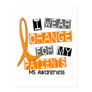 Multiple Sclerosis I Wear Orange For My Patients Postcard
