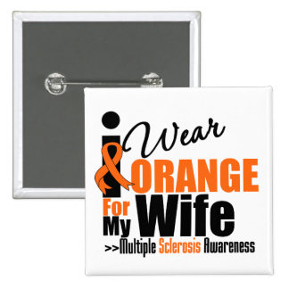 Multiple Sclerosis I Wear Orange For My Wife 2 Inch Square Button