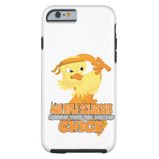 Multiple Sclerosis Messed With The Wrong Chick Tough iPhone 6 Case