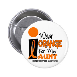 Multiple Sclerosis MS I Wear Orange For My Aunt 9 Button