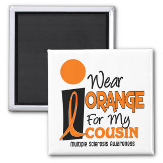 Multiple Sclerosis MS I Wear Orange For My Cousin 2 Inch Square Magnet