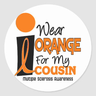 Multiple Sclerosis MS I Wear Orange For My Cousin Classic Round Sticker