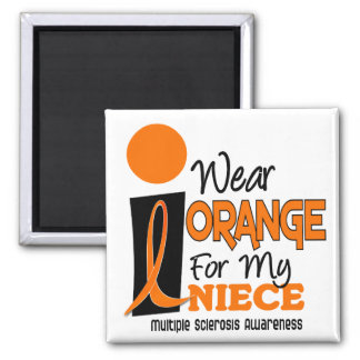 Multiple Sclerosis MS I Wear Orange For My Niece 9 2 Inch Square Magnet