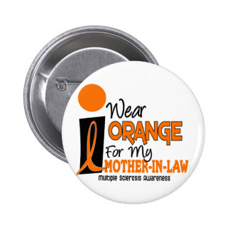 Multiple Sclerosis MS Orange For My Mother-In-Law Button