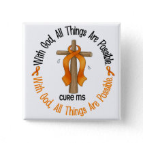 Multiple Sclerosis MS WITH GOD CROSS 1 Button