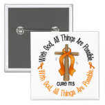 Multiple Sclerosis MS WITH GOD CROSS 1 Pinback Button