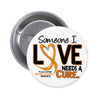 Multiple Sclerosis NEEDS A CURE 2 2 Inch Round Button