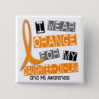 Multiple Sclerosis Orange For My Daughter-In-Law Button