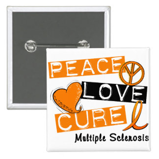 Multiple Sclerosis PEACE LOVE CURE 1 Pins