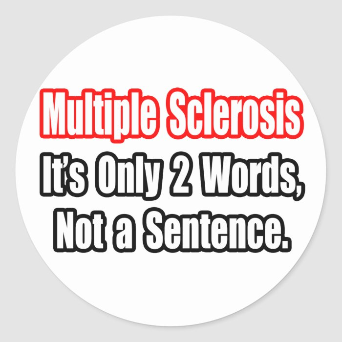 Multiple Sclerosis Quote Classic Round Sticker