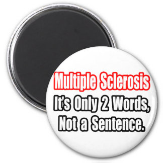 Multiple Sclerosis Quote Refrigerator Magnets