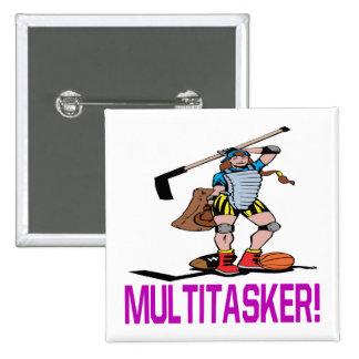 Multitasker Pin