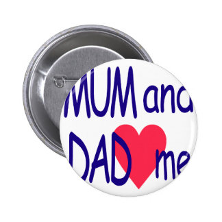 Mum and dad me, mom pinback button