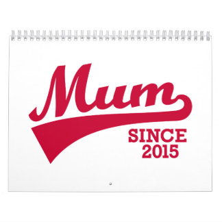 Mum since 2015 calendar