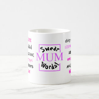 Mum Swear Words! Rudest Mum Sayings! Coffee Mug