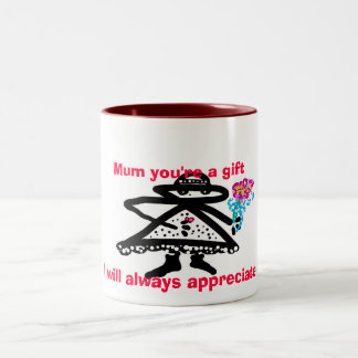 Mum you're a gift I will always appreciate... Two-Tone Coffee Mug