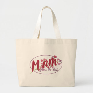 Mum You're The Best Floral1 Large Tote Bag