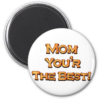 Mum you're the best round magnet