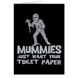 mummies just want your toilet paper funny tshirt greeting card