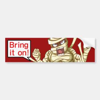 Mummy(Bring it on!) Car Bumper Sticker