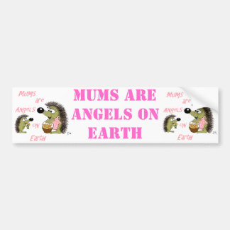 Mums are Angels on Earth Bumper Sticker