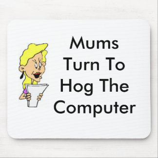 Mums Turn To Hog The Computer Mouse Pad