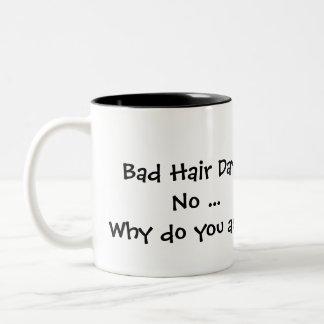 ¿Mún día del pelo? Taza De Café