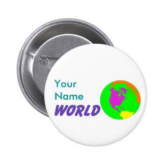 Mundo brillante, su botón conocido pin