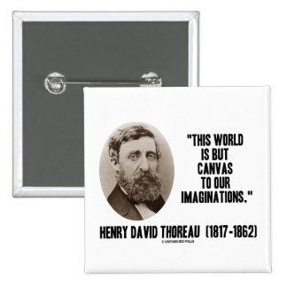 Mundo pero lona de Thoreau a nuestras imaginacione Pins
