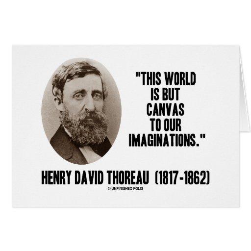Mundo pero lona de Thoreau a nuestras imaginacione Tarjeton