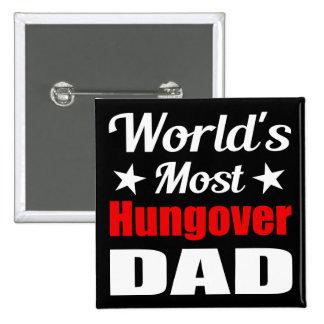 Mundos divertidos la mayoría del papá Hungover Pin Cuadrado