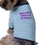 Mundos el Pappy peor Camiseta De Perro