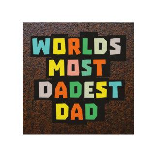 Mundos la mayoría del papá de Dadest Impresiones En Madera