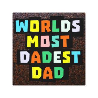Mundos la mayoría del papá de Dadest Impresiones En Lona Estiradas