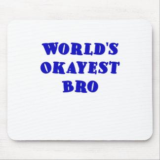 Mundos Okayest Bro Tapete De Ratón