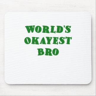 Mundos Okayest Bro Alfombrillas De Ratón