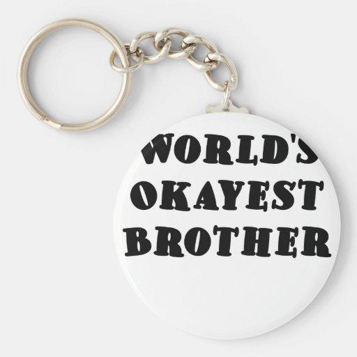 Mundos Okayest Brother Llaveros