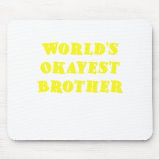 Mundos Okayest Brother Alfombrillas De Ratón