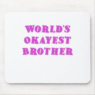Mundos Okayest Brother Tapetes De Ratón