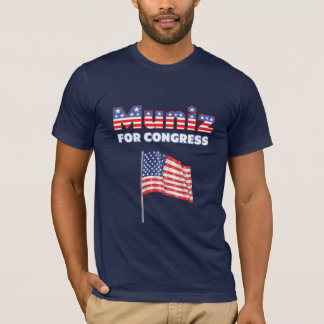 Muniz for Congress Patriotic American Flag T-Shirt
