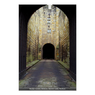 Murder Corridor, Barbican, Alnwick Castle, Northum Poster