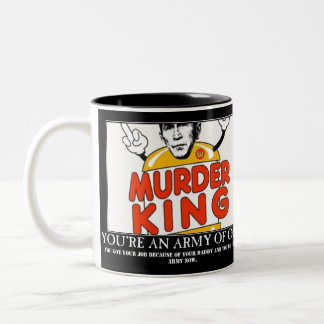 Murder King, You're an Army of One Two-Tone Coffee Mug