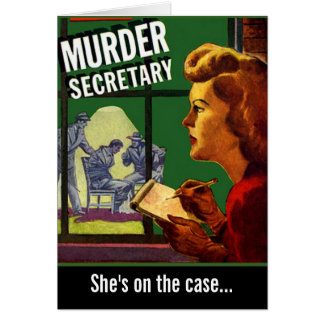 """Murder Secretary"" Greeting Card"