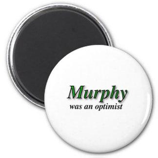 Murphy was an optimist - Murphy's Law 2 Inch Round Magnet
